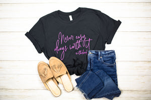 Never Easy, Always Worth It Unisex Tee (Dark Grey + Pink)