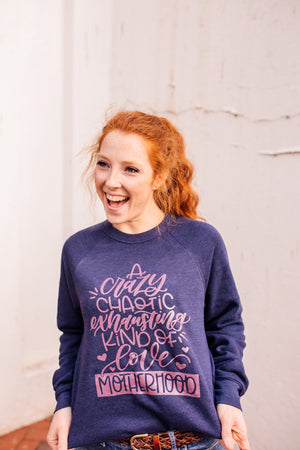 Crazy, Chaotic, Exhausting Kind of Love© Unisex Crewneck Sweatshirt (Rose Shimmer)