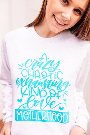 Crazy, Chaotic, Exhausting Kind of Love© Unisex Crewneck Sweatshirt (Seafoam)