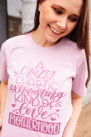 Crazy, Chaotic, Exhausting Kind of Love© Unisex Top (Rose Shimmer)