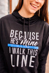 Because He's Mine I Walk The Line © Ladies Lightweight Terry Hoodie (Select Your Line)