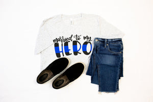 Married To My Hero© Unisex Top (Thin Blue Line)