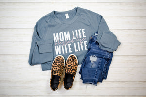 Mom Life, Blessed Life, Wife Life Unisex French Terry Sweatshirt (Denim + White/RGS)