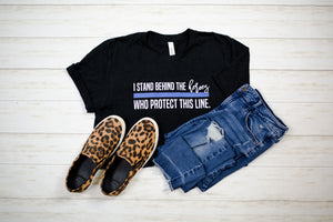 I Stand Behind The Heroes Who Protect This Line © Unisex Top (Black Heather)