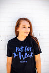 Not For The Weak #LEOWLife © Unisex Top (Royal Blue)