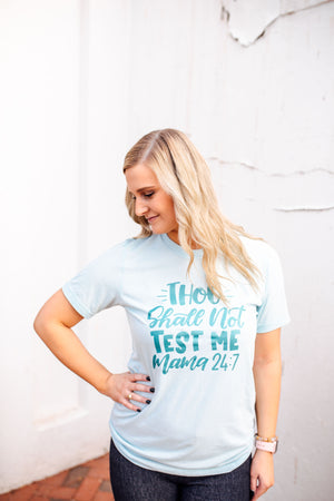 Thou Shall Not Test Me Unisex Tee (Teal Shimmer + Heather Ice Blue)