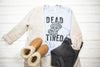Dead Tired Unisex Top (Black)