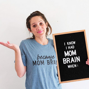 [CLOSEOUT] Because, Mom Brain Unisex Top