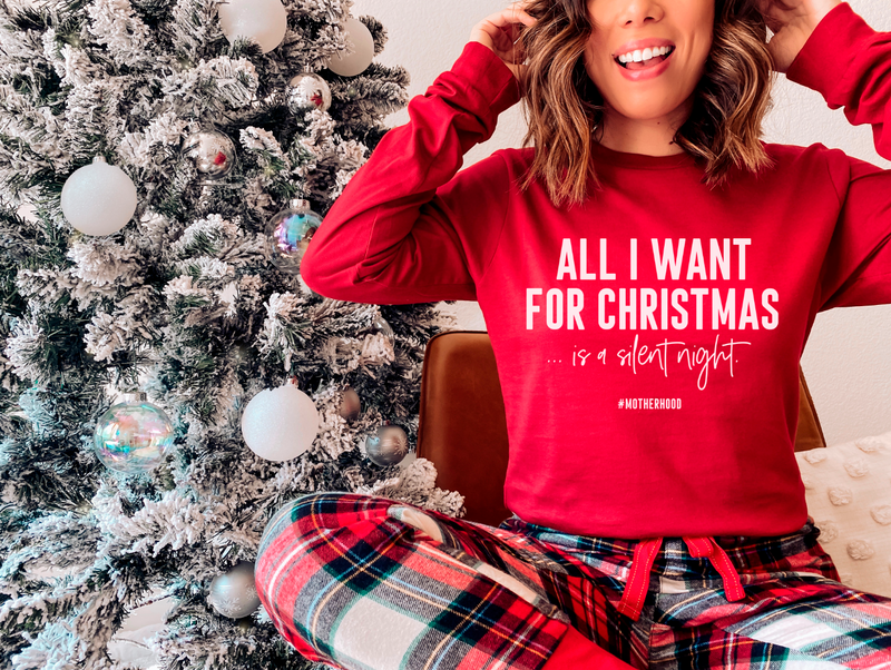 All I Want For Christmas Is A Silent Night #Motherhood © L/S Unisex Top (White)