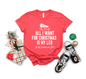 All I Want For Christmas Is My LEO © Unisex Tee (White)