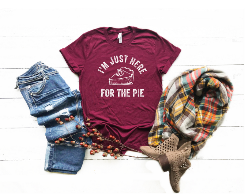 I'm Just Here For The Pie Unisex Top