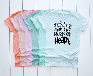 Teaching Is A Work of Heart Unisex Top