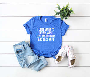 Drink Wine, Love My Trooper, Take Naps © Unisex Top