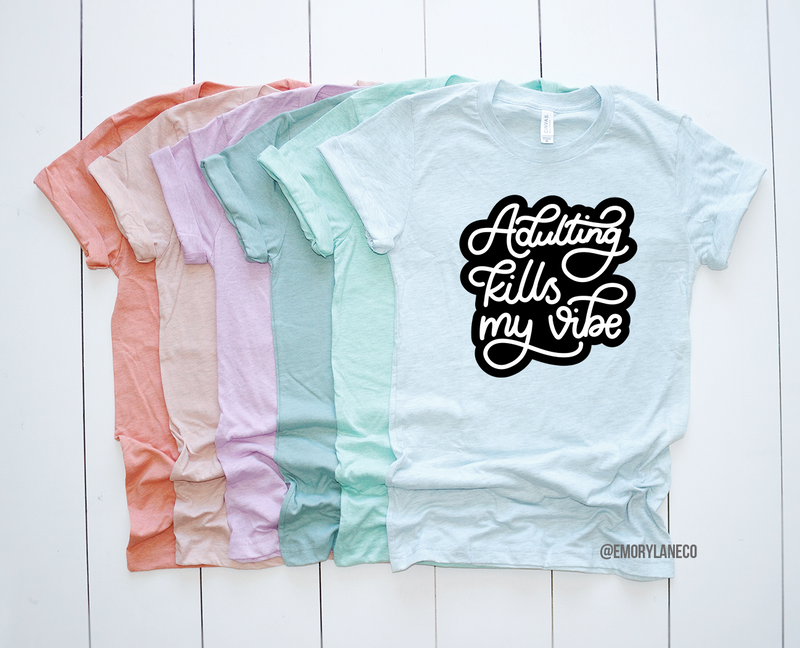 Adulting Kills My Vibe Unisex Top