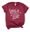 Love is Sweet Unisex Tee