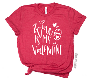 Wine Is My Valentine Unisex Tee
