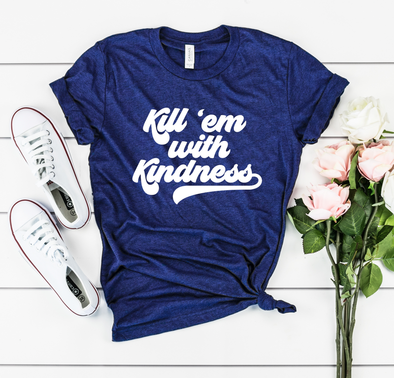 Kill Em With Kindness Unisex Top