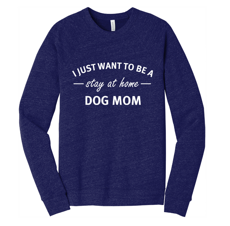 Stay At Home Dog Mom Unisex Crewneck Sweatshirt