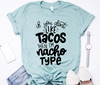 Don't Like Tacos / Nacho Type Unisex Top