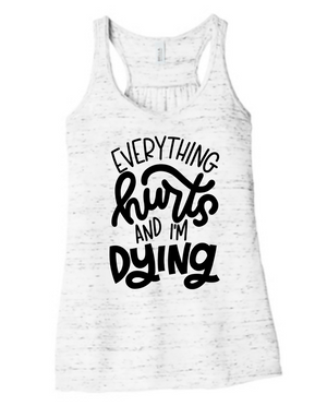 Everything Hurts and I'm Dying Ladies Flowy Racerback