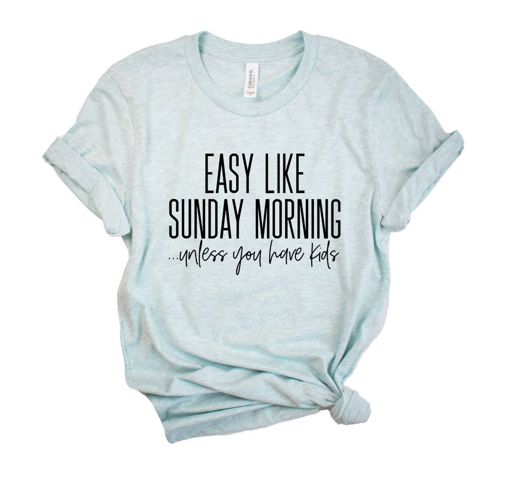 Easy Like Sunday Morning Unisex Top