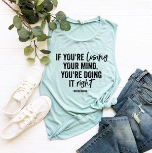 If You're Losing Your Mind Ladies Flowy Muscle Tank