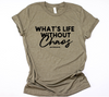 What's Life Without Chaos Unisex Top