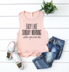 Easy Like Sunday Morning Ladies Flowy Muscle Tank