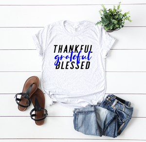 Thankful Grateful Blessed Unisex Top (White Fleck + TBL)