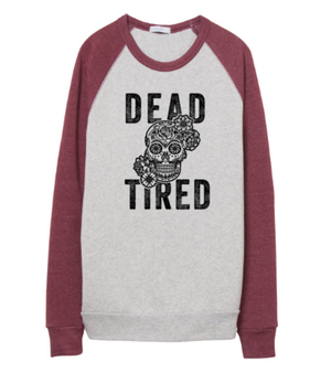 Dead Tired Unisex Crewneck Sweatshirt