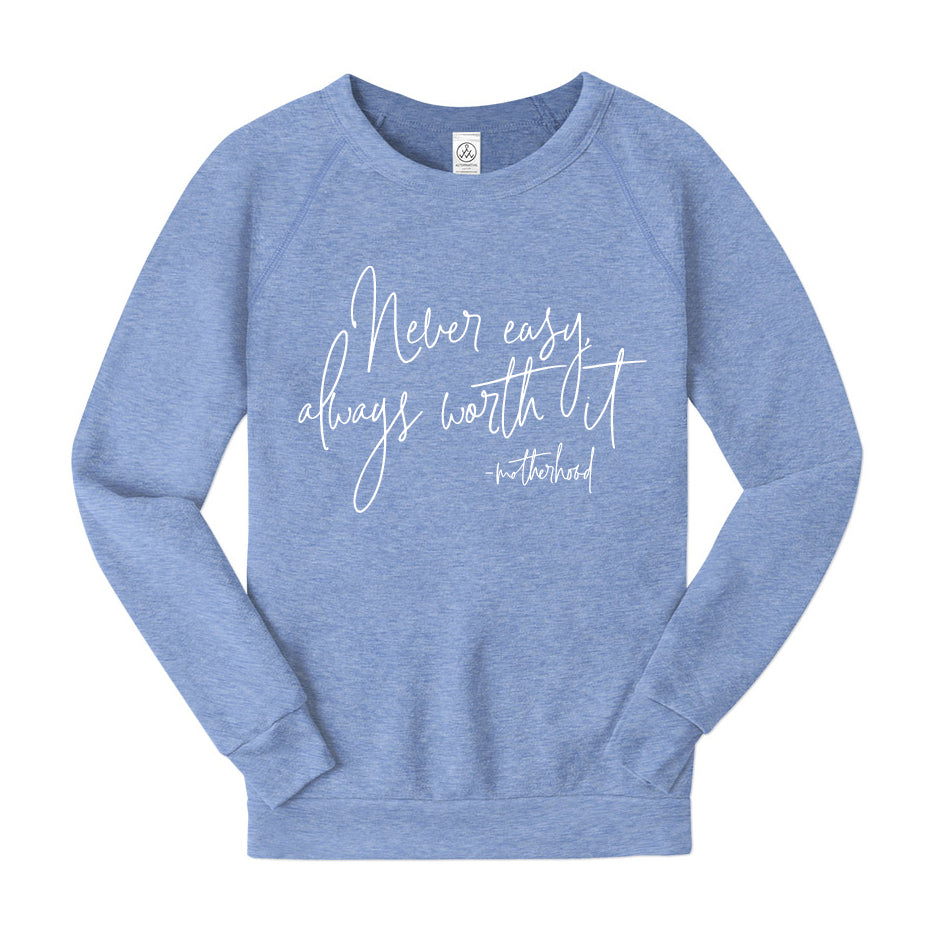 Never Easy, Always Worth It Crewneck Sweatshirt