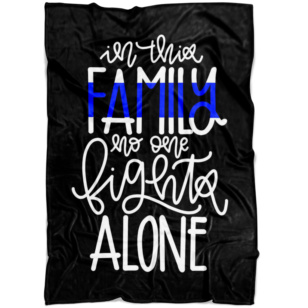In This Family No One Fights Alone Thin Blue Line Fleece Blanket