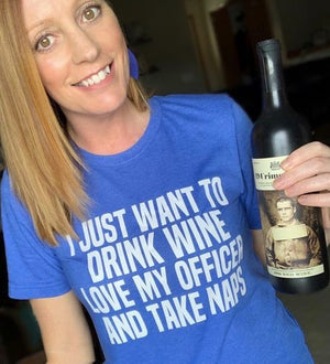 Drink Wine, Love My Officer, Take Naps © Unisex Top