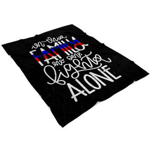 In This Family No One Fights Alone TBL/TRL Fleece Blanket