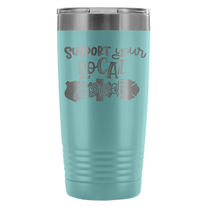 The ORIGINAL Support Your Local Heroes 20 oz Tumbler