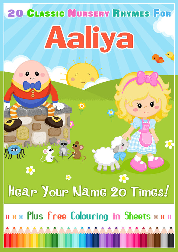20 Nursery Rhyme Songs Personalised for Aaliya (Pronounced ARL-ee-ah)