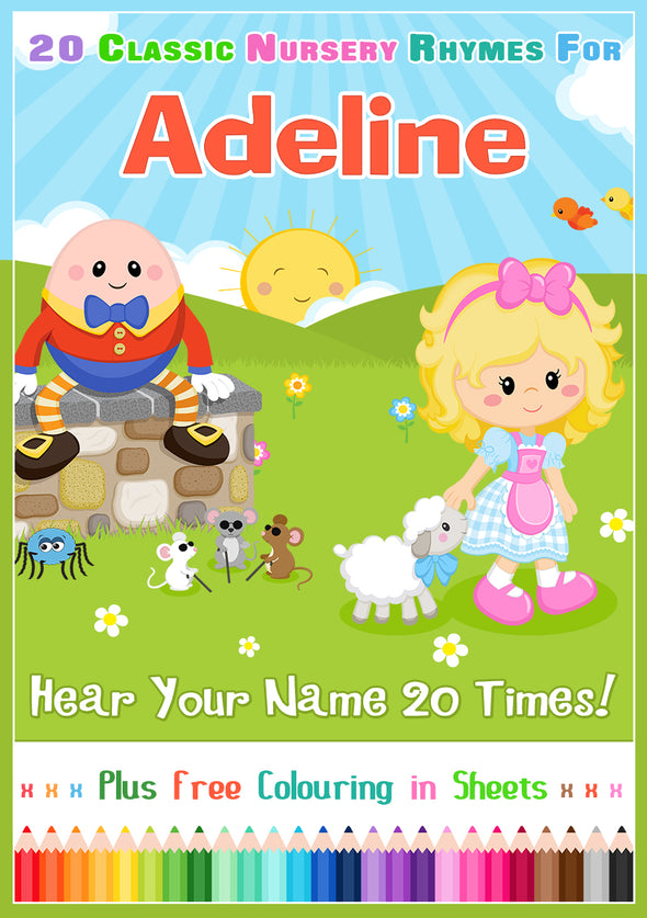 20 Nursery Rhyme Songs Personalised for Adeline (Pronounced ADD-uh-LINE)