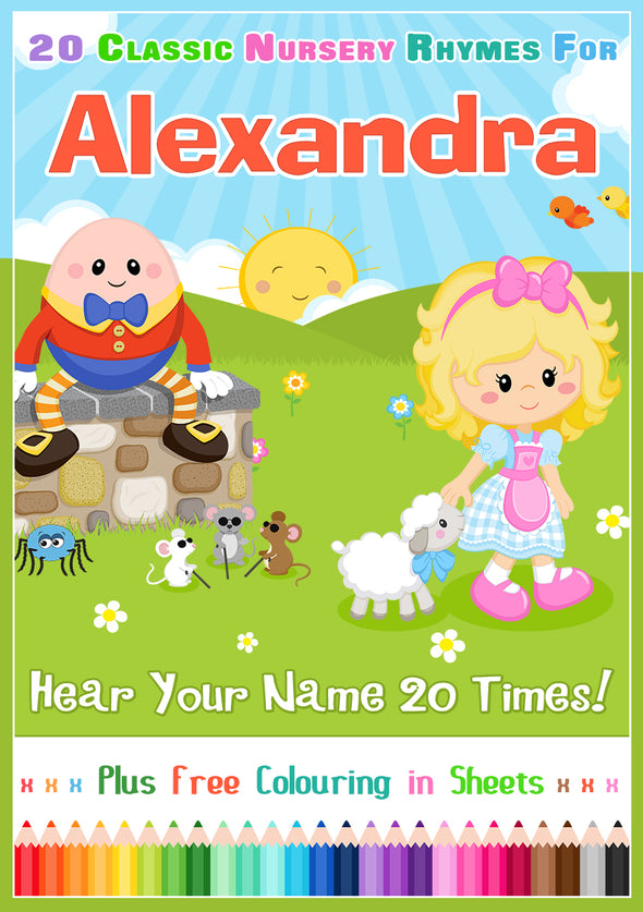 20 Nursery Rhyme Songs Personalised for Alexandra (Pronounced alex-AND-dra)