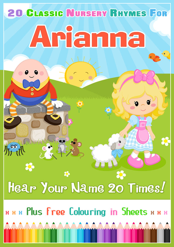 20 Nursery Rhyme Songs Personalised for Arianna (Pronounced a-ree-ARN-uh)