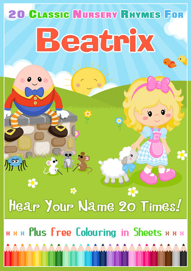 20 Nursery Rhyme Songs Personalised for Beatrix (Pronounced BEE-uh-TRIX)