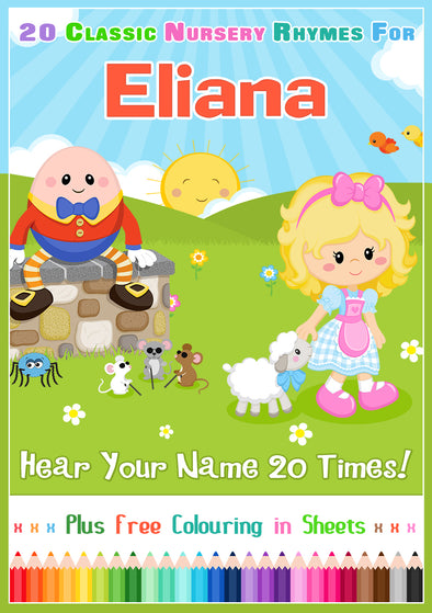 20 Nursery Rhyme Songs Personalised for Eliana (Pronounced EL-e-ARE-nuh)