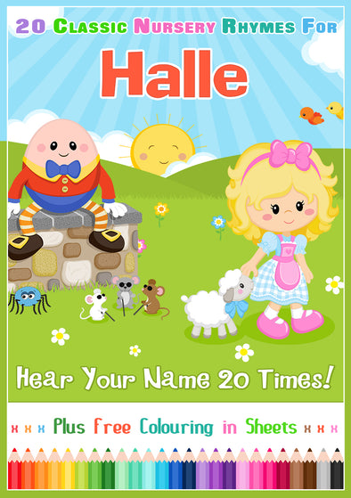 20 Nursery Rhyme Songs Personalised for Halle (Pronounced HAL-ee)