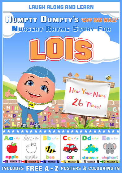 Personalised Nursery Rhyme Story for Lois (Male Version)