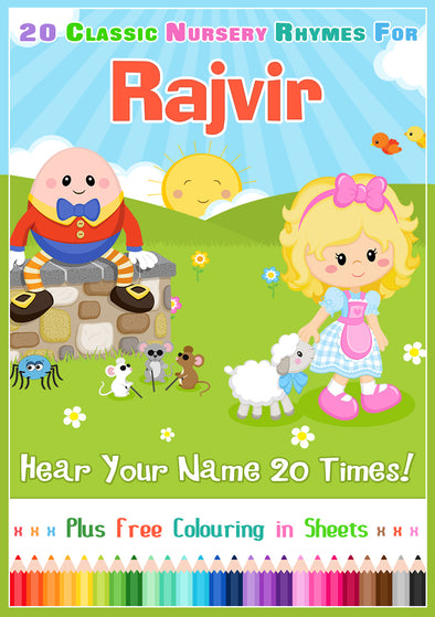 20 Nursery Rhyme Songs Personalised for Rajvir (Pronounced RAJ-veer)