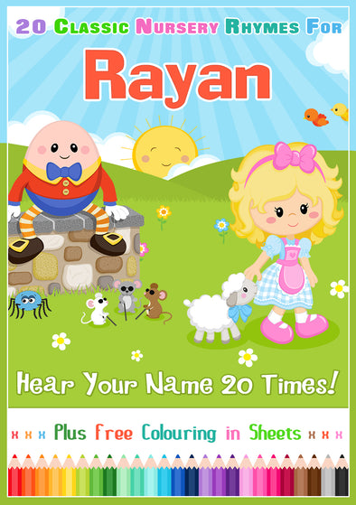20 Nursery Rhyme Songs Personalised for Rayan (Pronounced ray-ANNE)