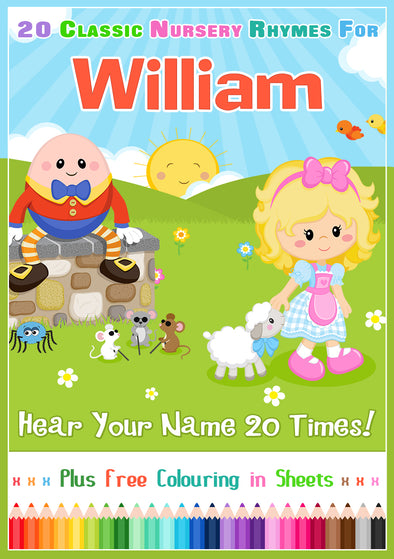 20 Nursery Rhyme Songs Personalised for William (Pronounced will-E-um)