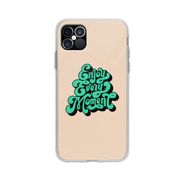 Coque Enjoy Every Moment pour iPhone 12 Pro Max - Transparent