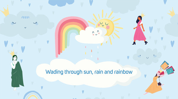 Wading through the Rain, Shine and Rainbow! | suta.in