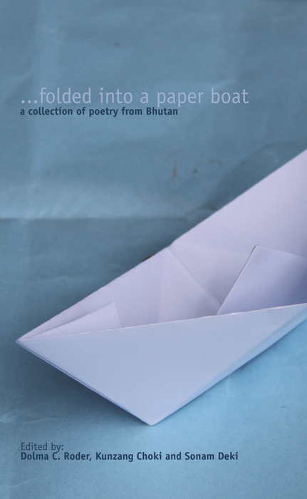 Folded into a paper boat a collection of Poetry from Bhutan - Druksell.com