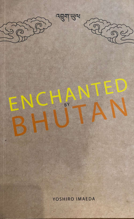 Enchanted by Bhutan